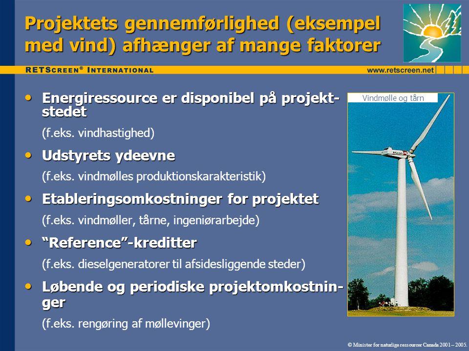 Projektets gennemførlighed (eksempel med vind) afhænger af mange faktorer Vindmølle og tårn © Minister for naturlige ressourcer Canada 2001 – 2005.