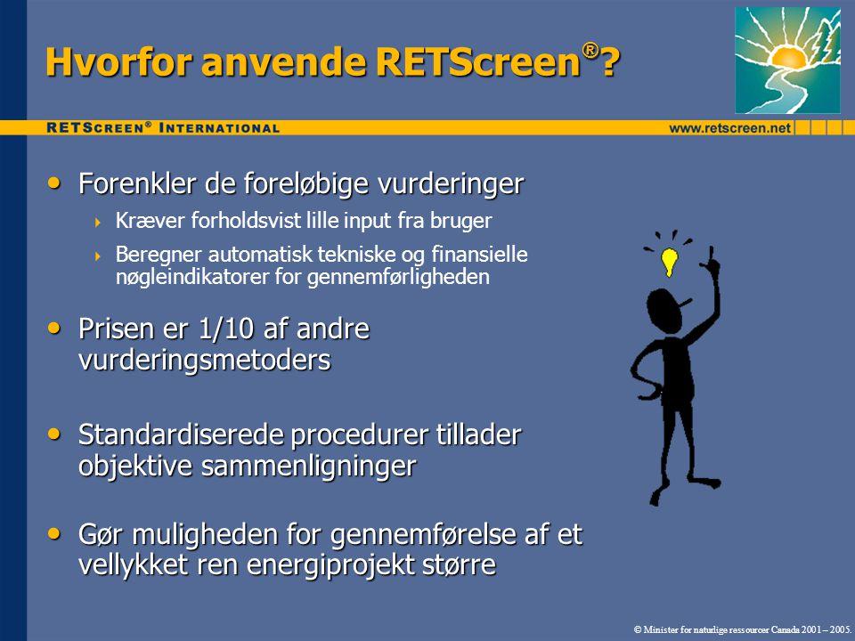 Hvorfor anvende RETScreen ® .