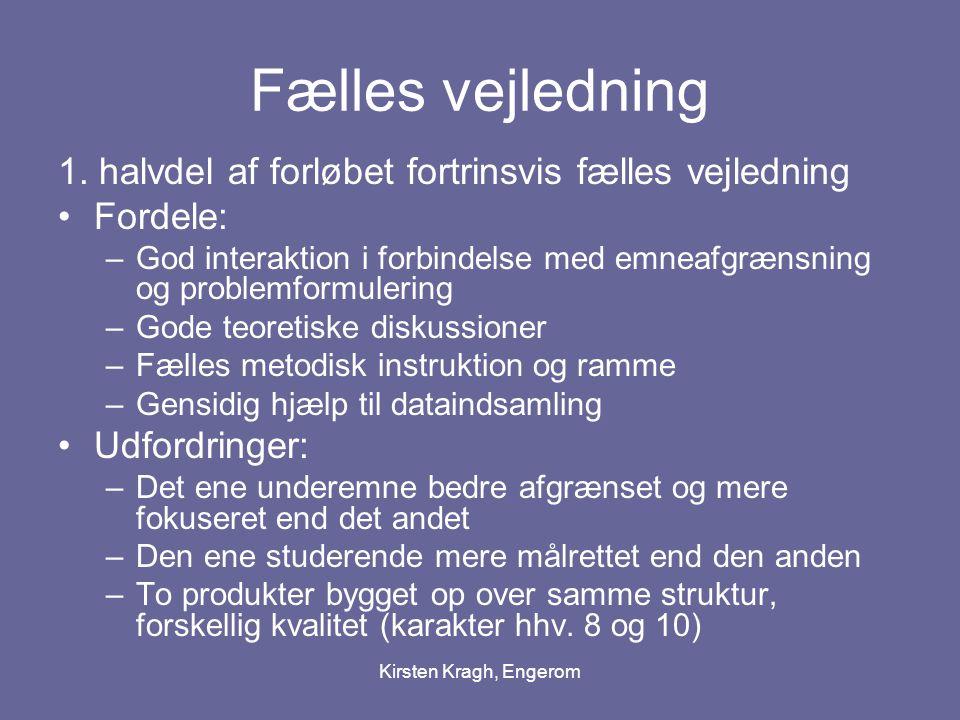 Kirsten Kragh, Engerom Fælles vejledning 1.