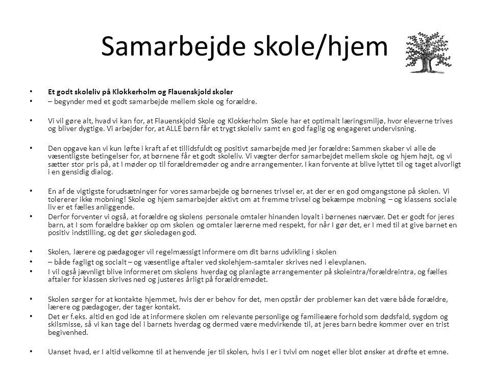 Samarbejde skole/hjem Et godt skoleliv på Klokkerholm og Flauenskjold skoler – begynder med et godt samarbejde mellem skole og forældre.
