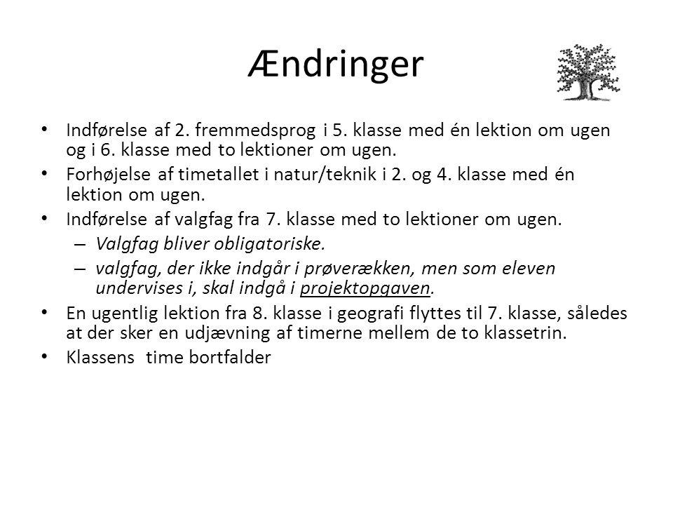 Ændringer Indførelse af 2. fremmedsprog i 5. klasse med én lektion om ugen og i 6.