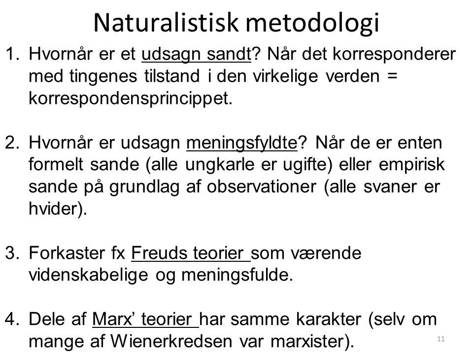 Naturalistisk metodologi 1.Hvornår er et udsagn sandt.