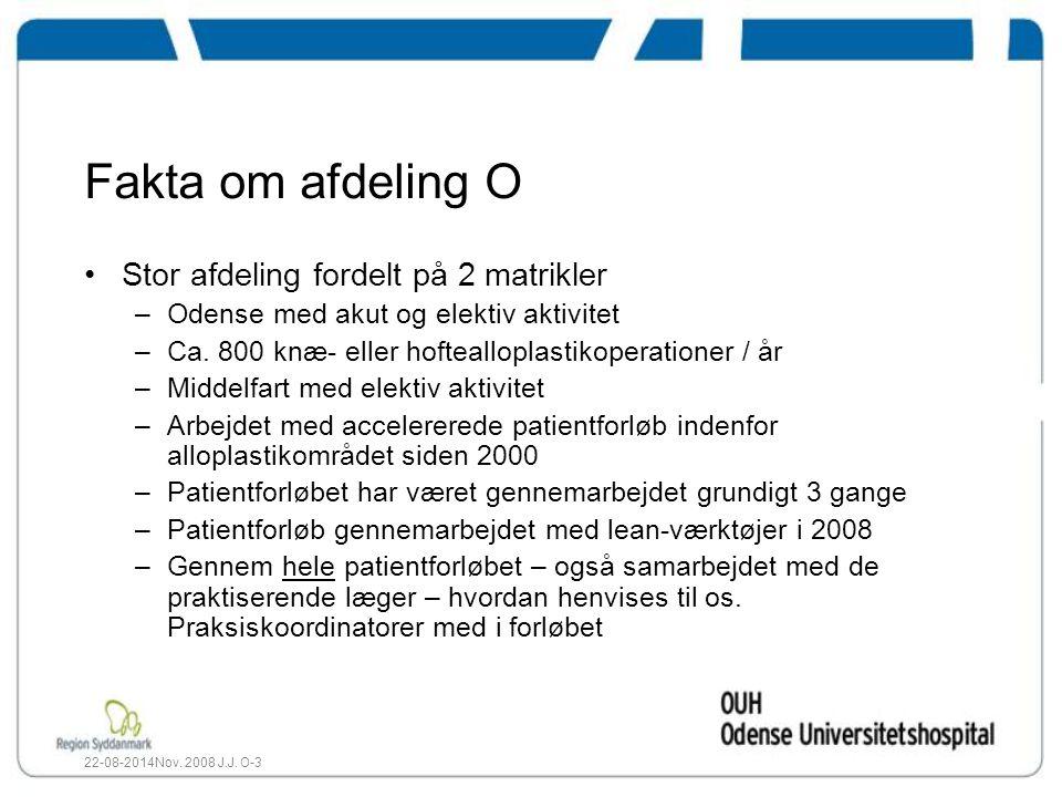 Fakta om afdeling O Stor afdeling fordelt på 2 matrikler –Odense med akut og elektiv aktivitet –Ca.