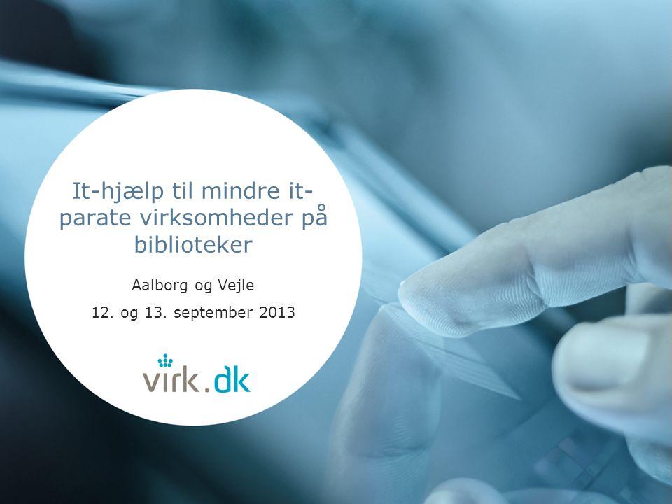 It-hjælp til mindre it- parate virksomheder på biblioteker Aalborg og Vejle 12.