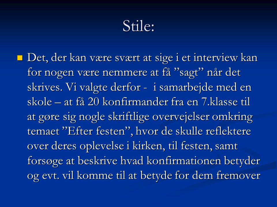 Stile: Det, der kan være svært at sige i et interview kan for nogen være nemmere at få sagt når det skrives.