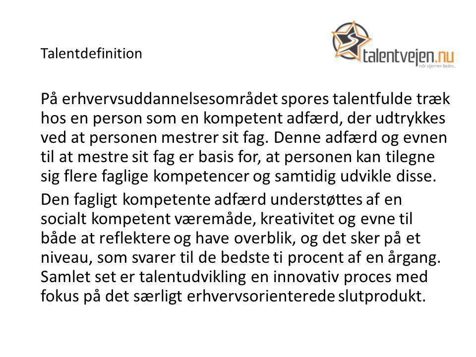 Talentdefinition På erhvervsuddannelsesområdet spores talentfulde træk hos en person som en kompetent adfærd, der udtrykkes ved at personen mestrer sit fag.