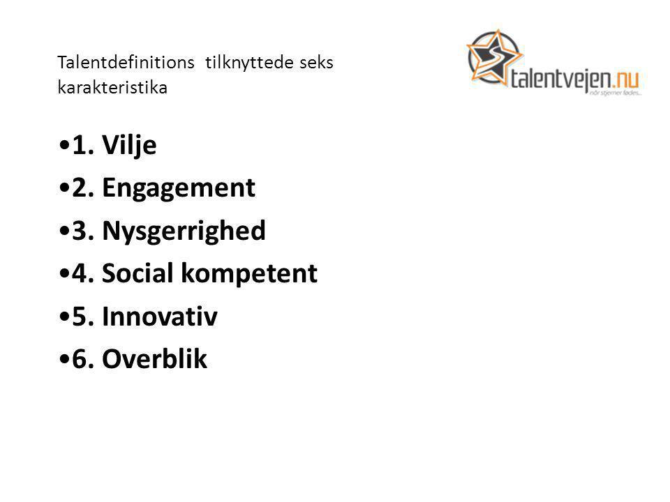 Talentdefinitions tilknyttede seks karakteristika 1.