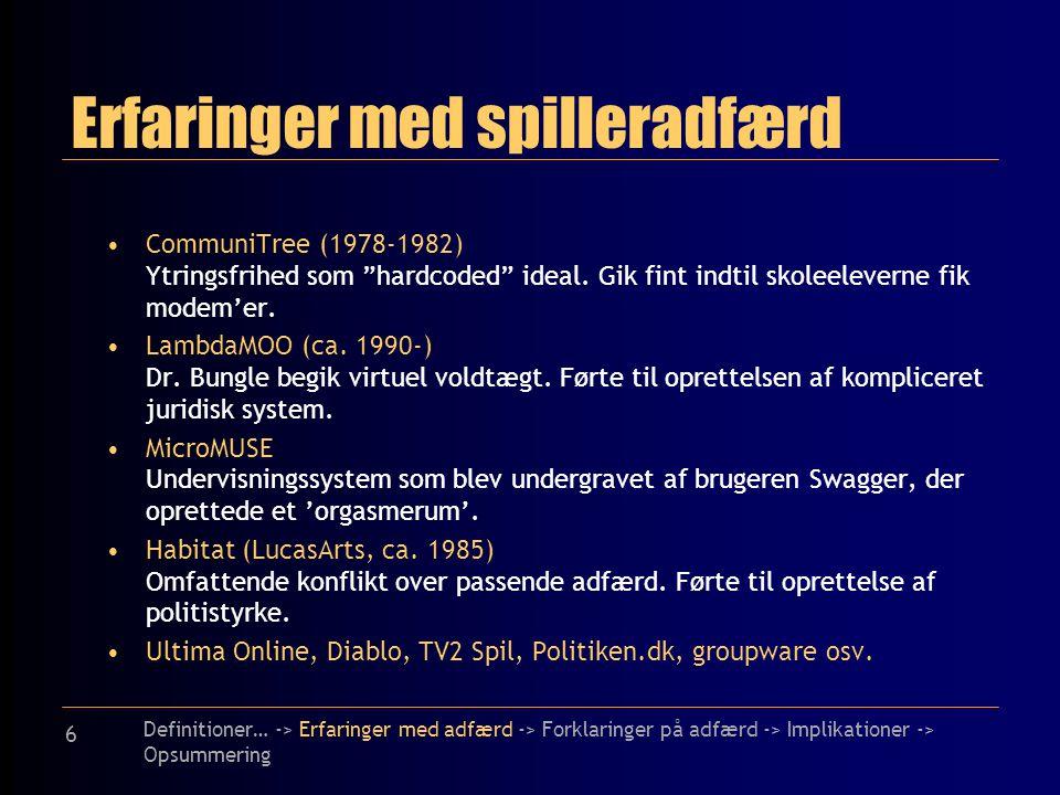 6 Erfaringer med spilleradfærd CommuniTree (1978-1982) Ytringsfrihed som hardcoded ideal.