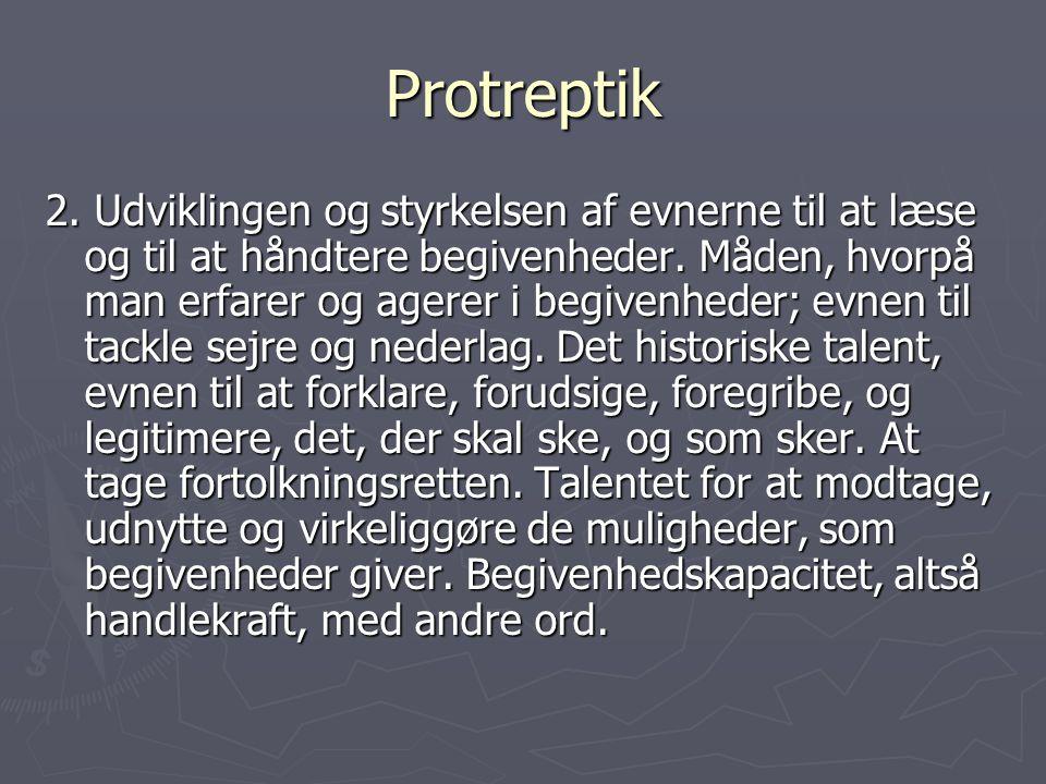 Protreptik 2. Udviklingen og styrkelsen af evnerne til at læse og til at håndtere begivenheder.