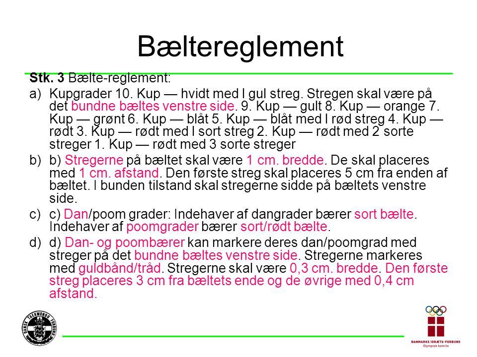 Bæltereglement Stk. 3 Bælte-reglement: a)Kupgrader 10.