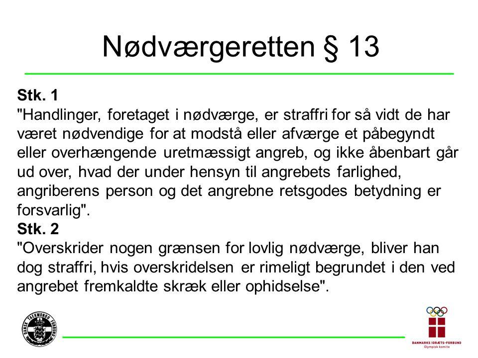 Nødværgeretten § 13 Stk.