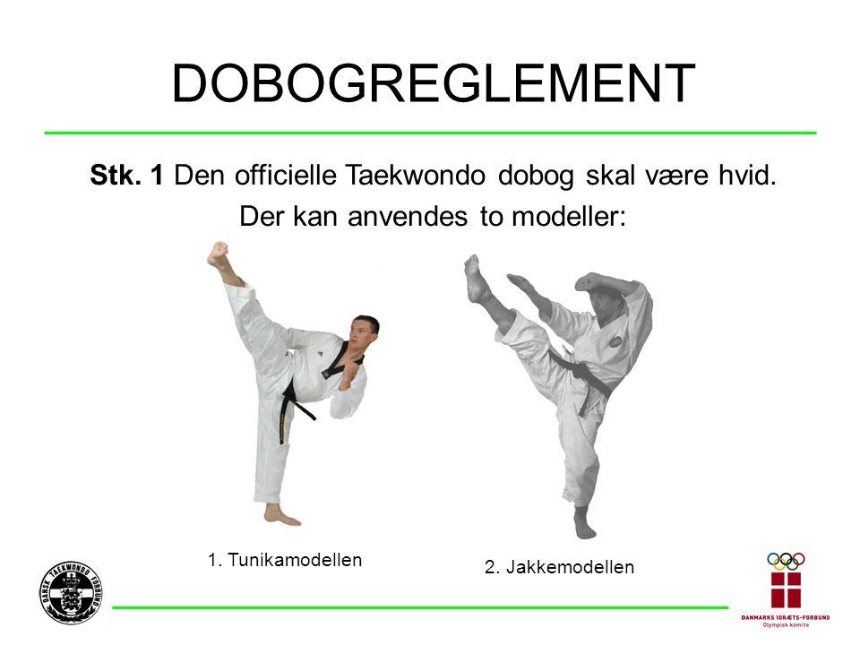 DOBOGREGLEMENT Stk. 1 Den officielle Taekwondo dobog skal være hvid.