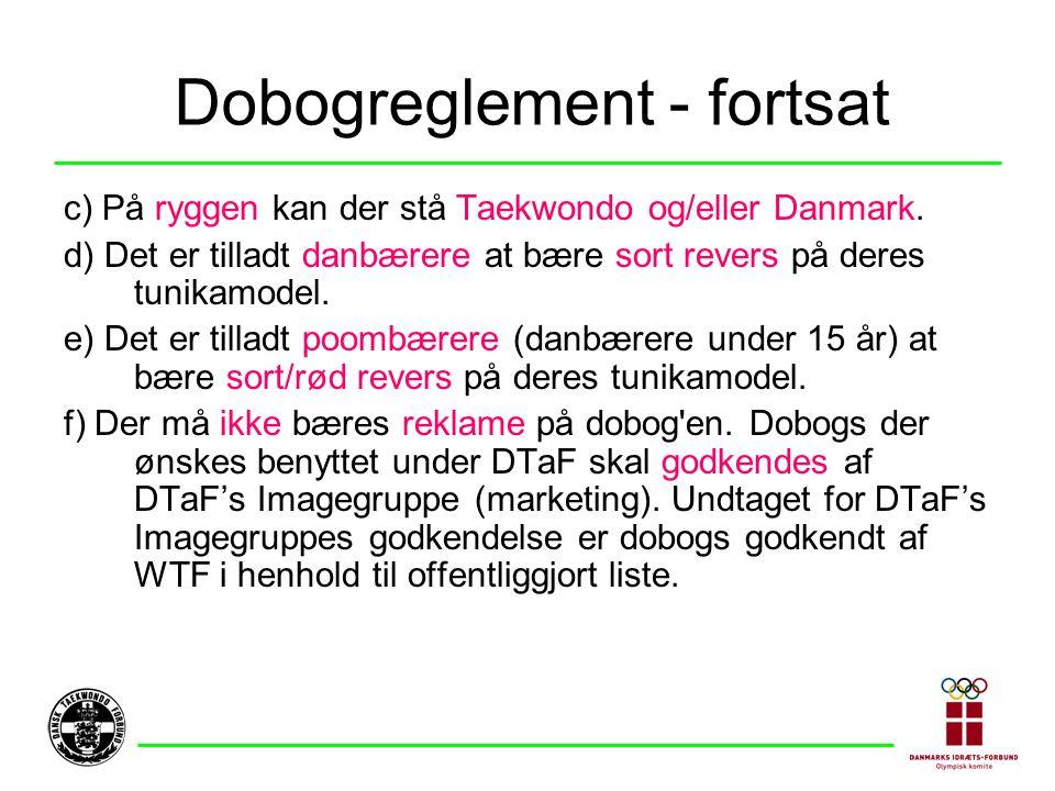 Dobogreglement - fortsat c) På ryggen kan der stå Taekwondo og/eller Danmark.