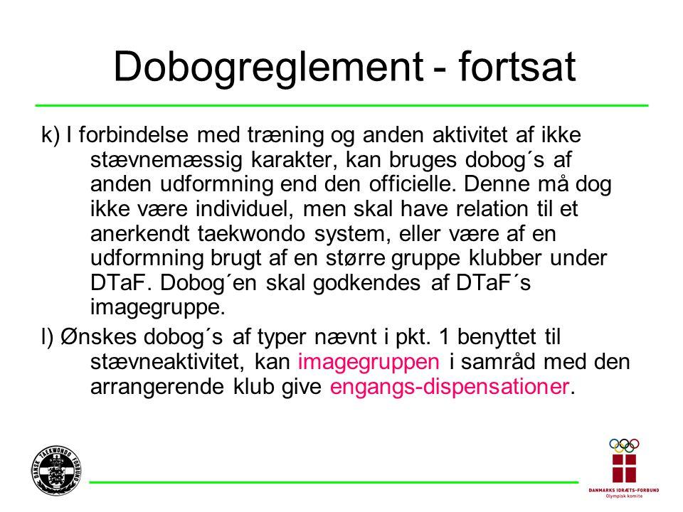 Dobogreglement - fortsat k) I forbindelse med træning og anden aktivitet af ikke stævnemæssig karakter, kan bruges dobog´s af anden udformning end den officielle.
