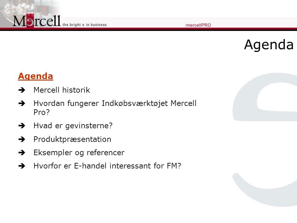 Agenda  Mercell historik  Hvordan fungerer Indkøbsværktøjet Mercell Pro.