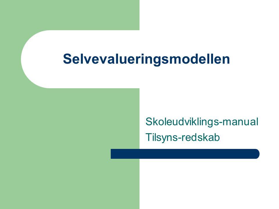 Skoleudviklings-manual Tilsyns-redskab Selvevalueringsmodellen