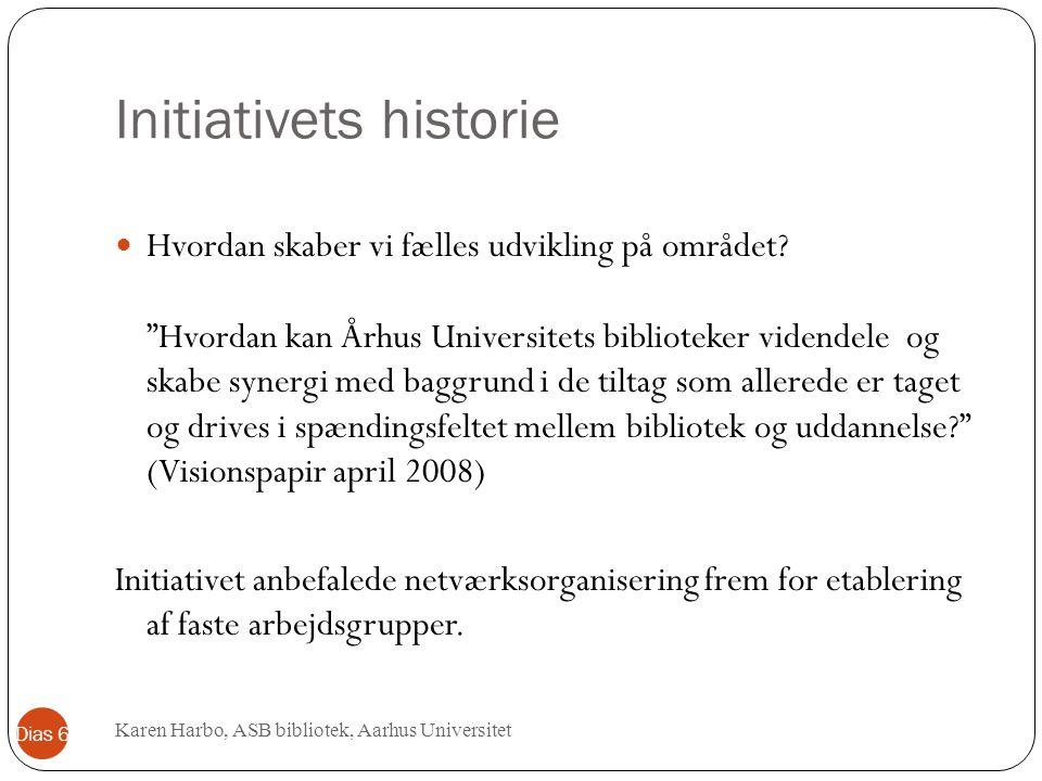 Initiativets historie Hvordan skaber vi fælles udvikling på området.