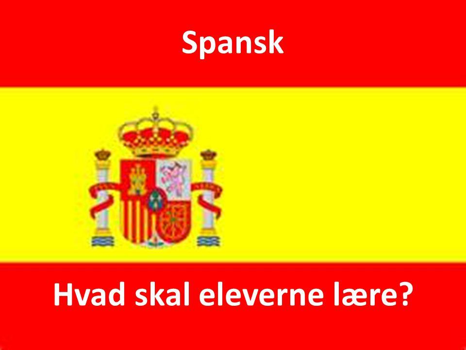 Spansk Hvad skal eleverne lære