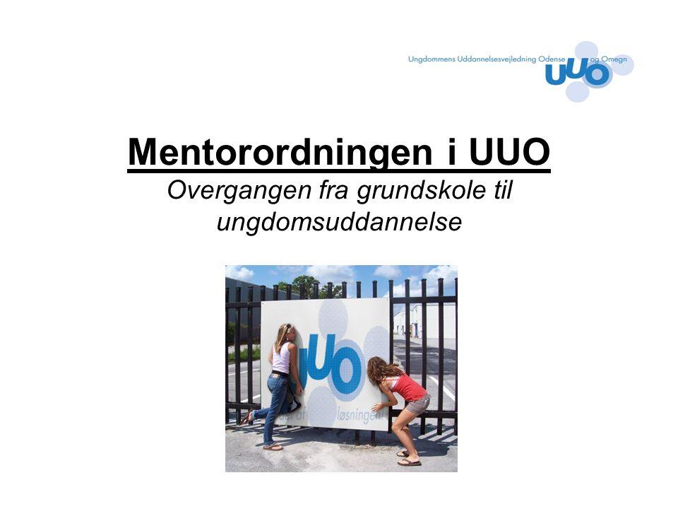 Mentorordningen i UUO Overgangen fra grundskole til ungdomsuddannelse