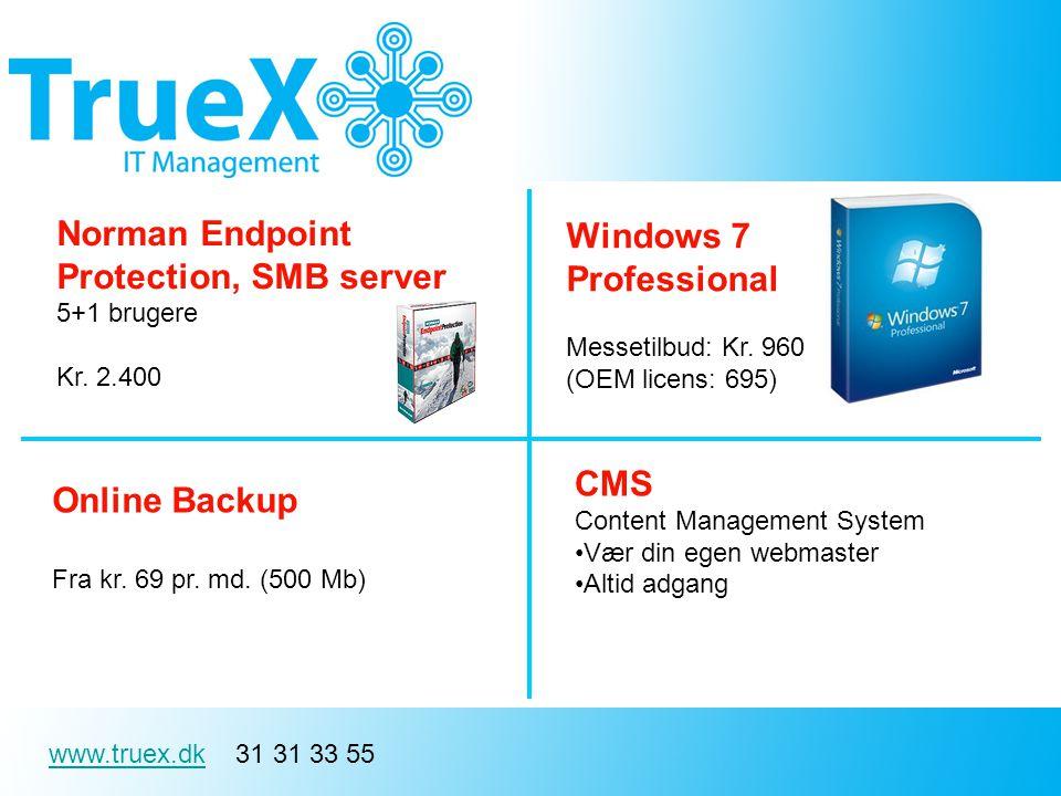 www.truex.dkwww.truex.dk 31 31 33 55 CMS Content Management System Vær din egen webmaster Altid adgang Norman Endpoint Protection, SMB server 5+1 brugere Kr.