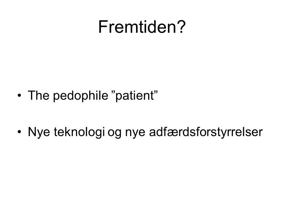 Fremtiden The pedophile patient Nye teknologi og nye adfærdsforstyrrelser