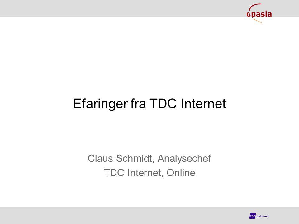 Efaringer fra TDC Internet Claus Schmidt, Analysechef TDC Internet, Online