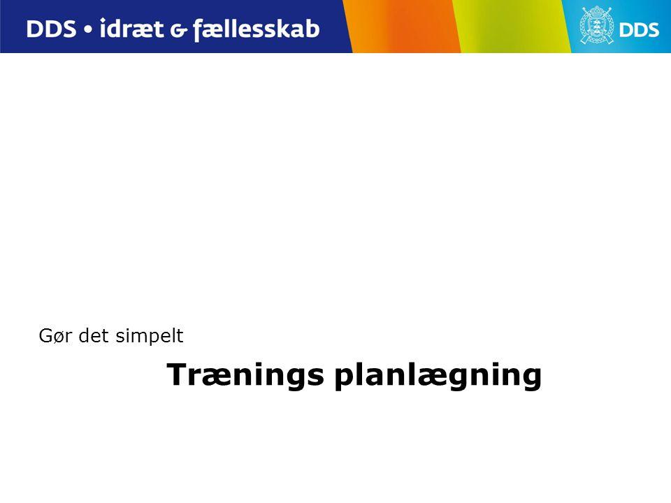 Trænings planlægning Gør det simpelt