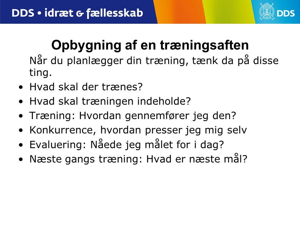 Eksempel på en træningsaften Træningen: 10 min.