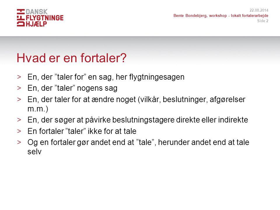 22.08.2014 Bente Bondebjerg, workshop - lokalt fortalerarbejde Side 2 Hvad er en fortaler.
