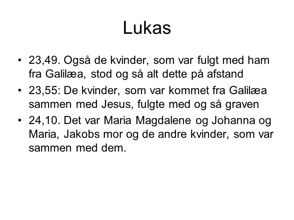 Lukas 23,49.