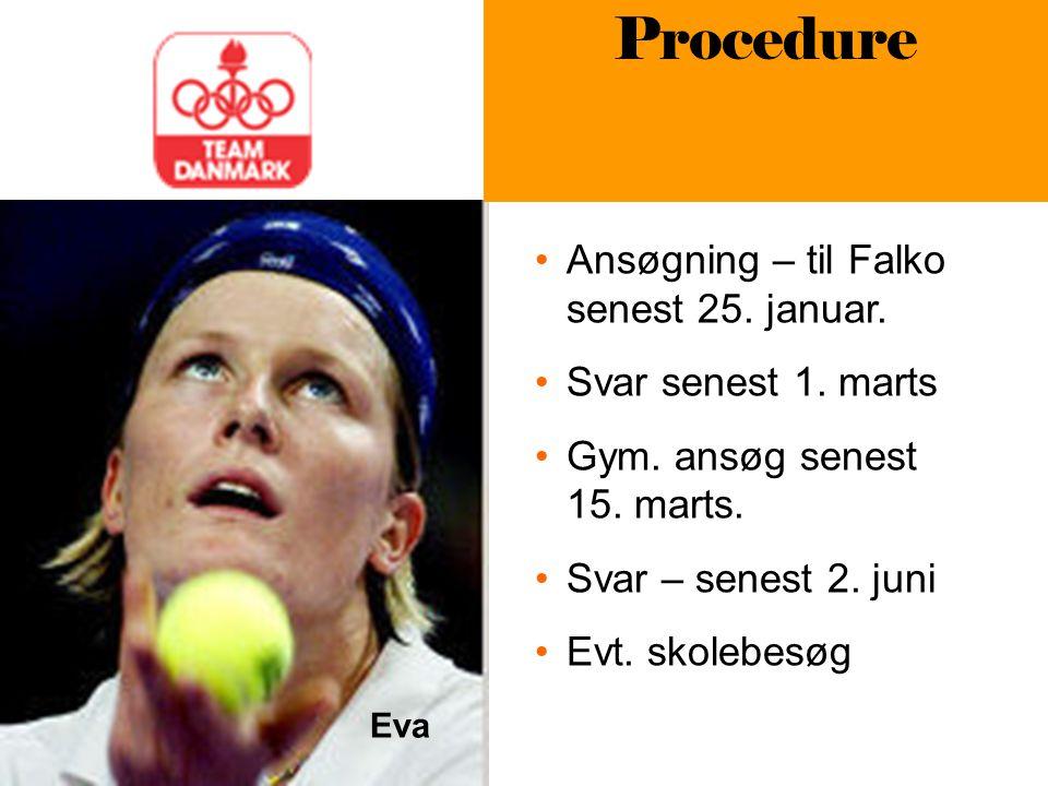 Eva Procedure Ansøgning – til Falko senest 25. januar.