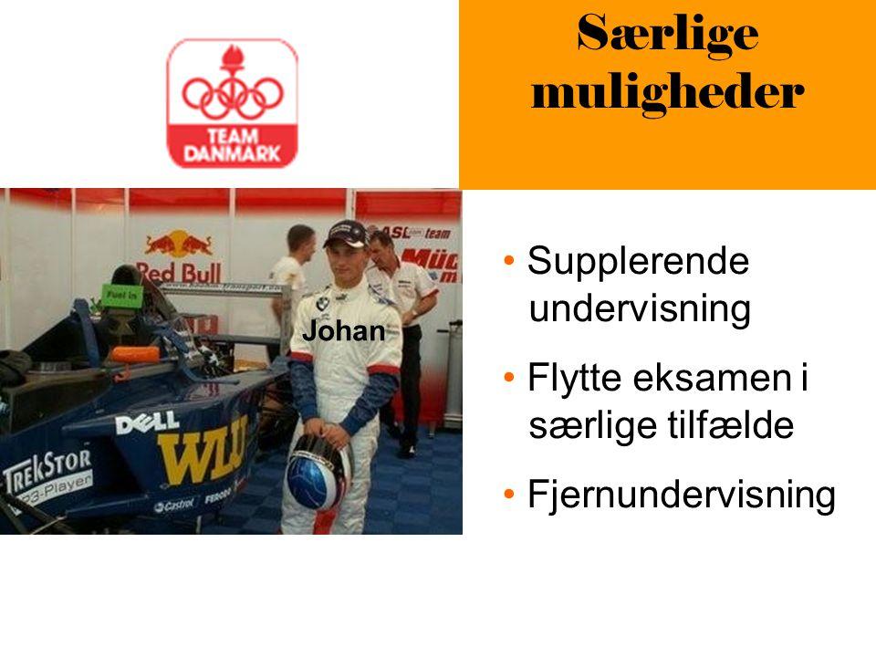 Særlige muligheder Johan Supplerende undervisning Flytte eksamen i særlige tilfælde Fjernundervisning