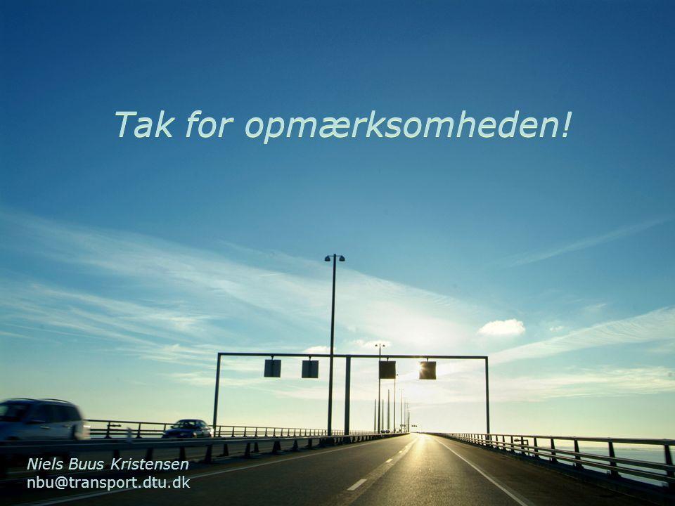 10 Tak for opmærksomheden! Tak for opmærksomheden! Niels Buus Kristensen nbu@transport.dtu.dk