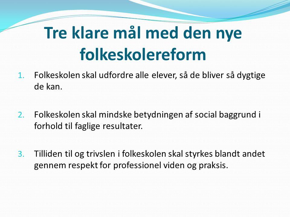 Tre klare mål med den nye folkeskolereform 1.