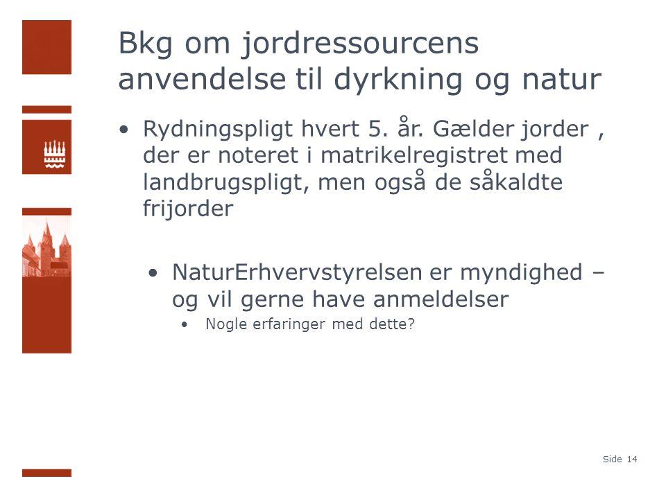 Bkg om jordressourcens anvendelse til dyrkning og natur Rydningspligt hvert 5.
