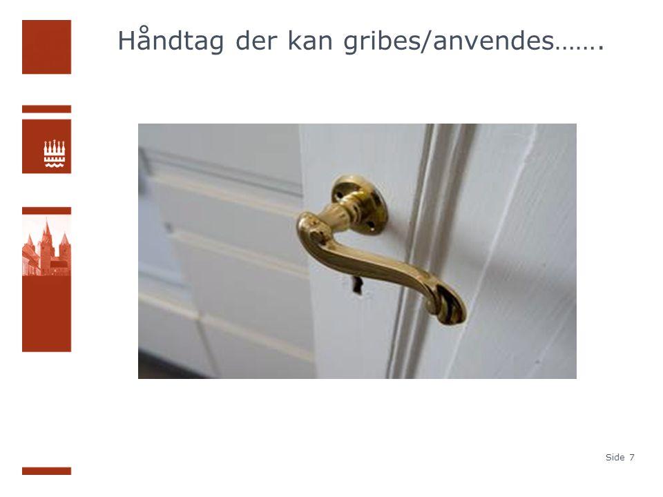 Håndtag der kan gribes/anvendes……. Side 7