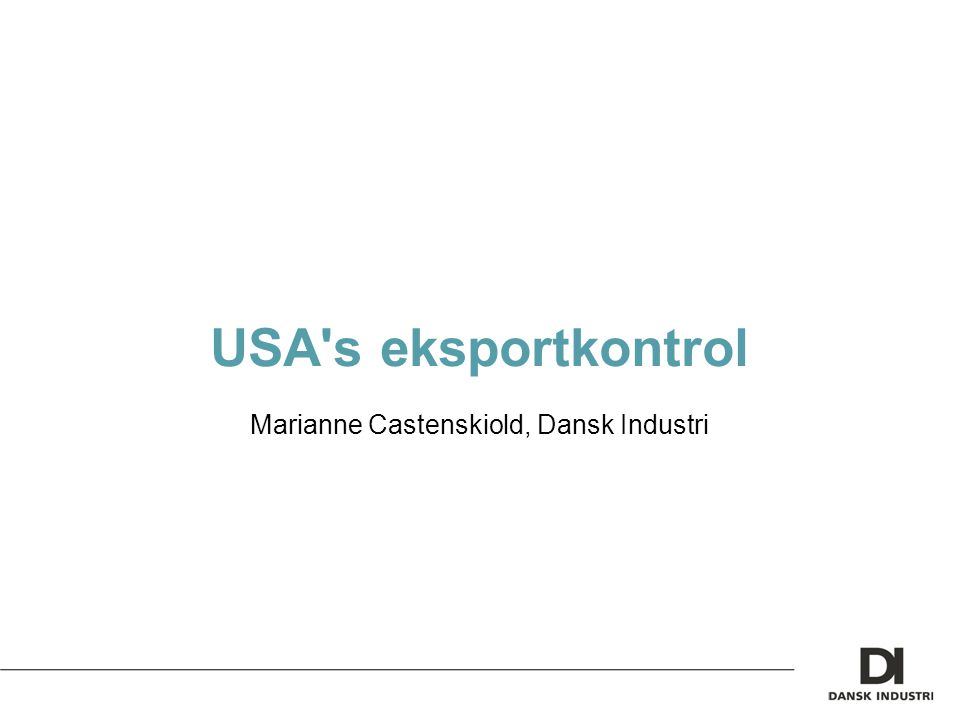 USA s eksportkontrol Marianne Castenskiold, Dansk Industri