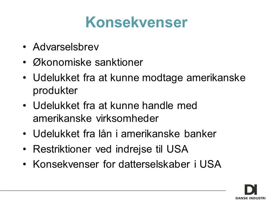 Konsekvenser Advarselsbrev Økonomiske sanktioner Udelukket fra at kunne modtage amerikanske produkter Udelukket fra at kunne handle med amerikanske virksomheder Udelukket fra lån i amerikanske banker Restriktioner ved indrejse til USA Konsekvenser for datterselskaber i USA