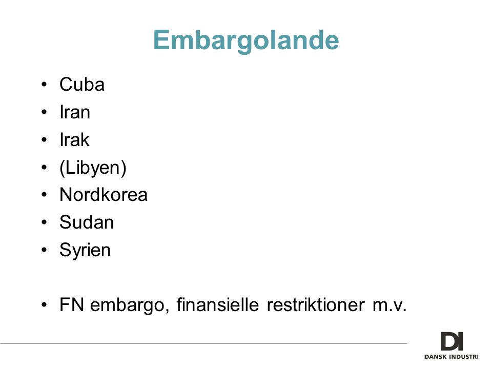 Embargolande Cuba Iran Irak (Libyen) Nordkorea Sudan Syrien FN embargo, finansielle restriktioner m.v.
