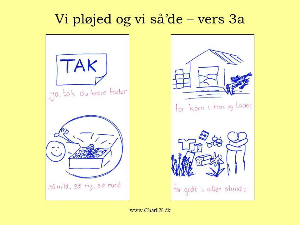 www.CharliX.dk Vi pløjed og vi så'de – vers 3a