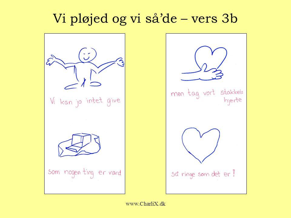 www.CharliX.dk Vi pløjed og vi så'de – vers 3b