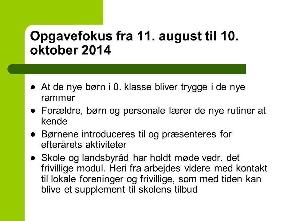 Opgavefokus fra 11. august til 10. oktober 2014 At de nye børn i 0.