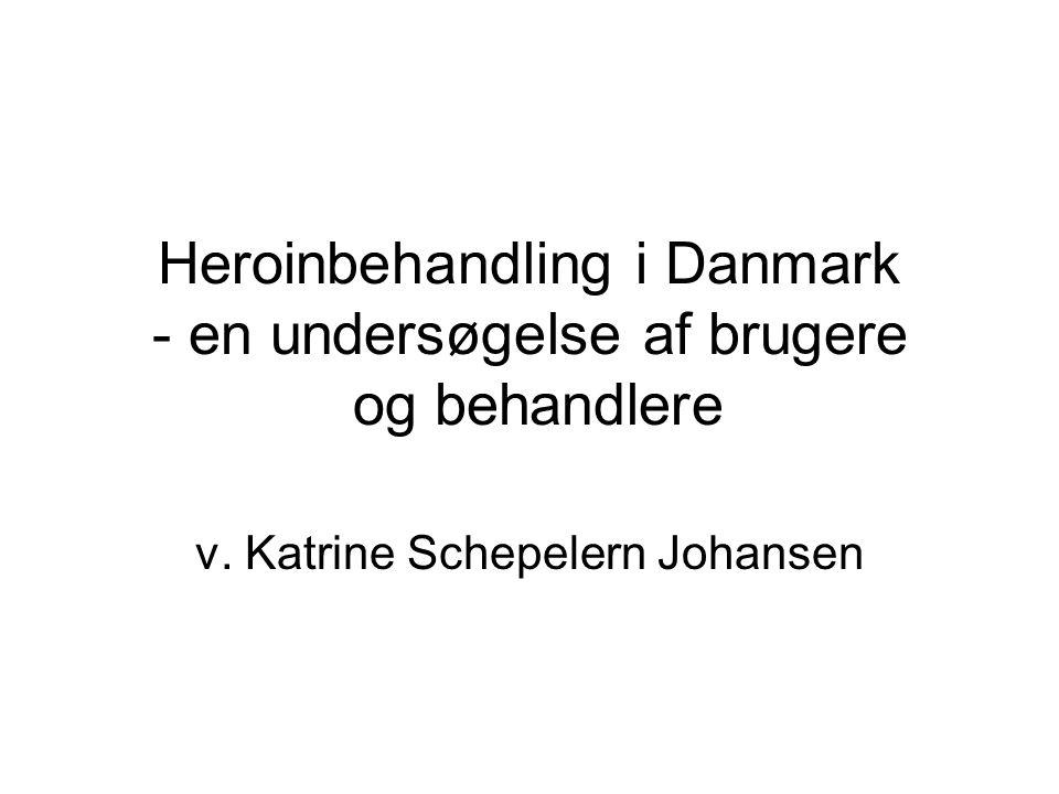 Heroinbehandling i Danmark - en undersøgelse af brugere og behandlere v.