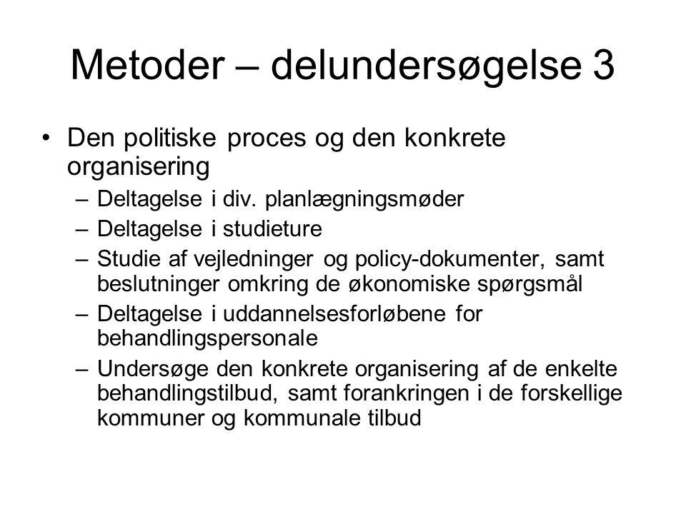 Metoder – delundersøgelse 3 Den politiske proces og den konkrete organisering –Deltagelse i div.