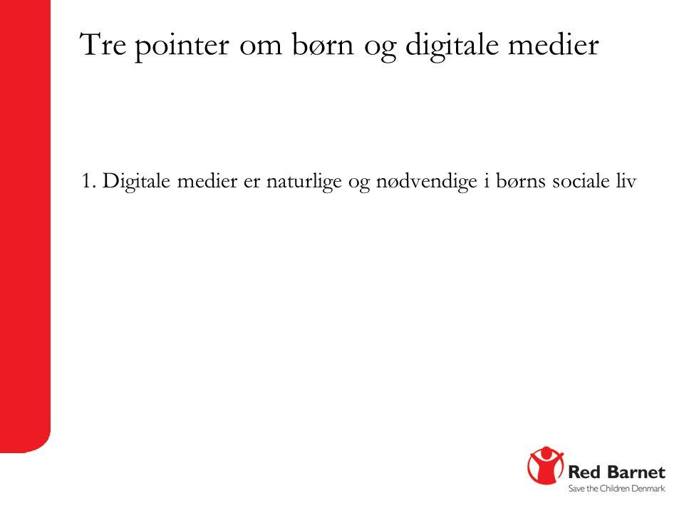 Tre pointer om børn og digitale medier 1.
