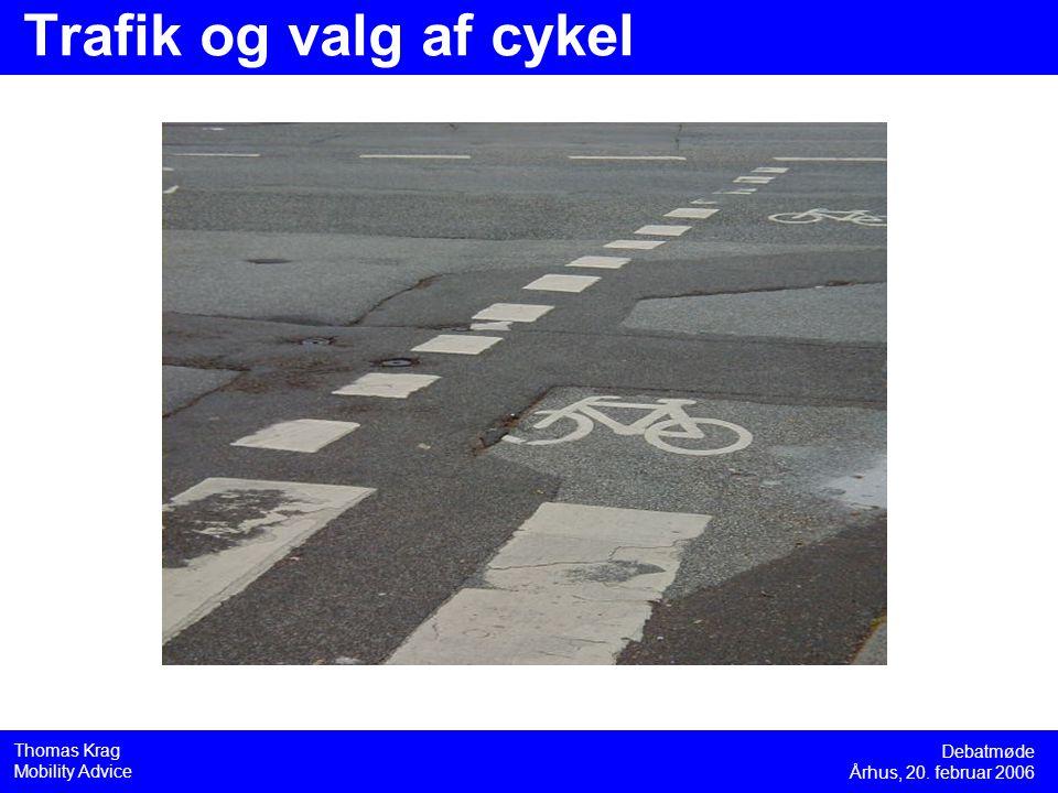 Debatmøde Århus, 20. februar 2006 Thomas Krag Mobility Advice Trafik og valg af cykel