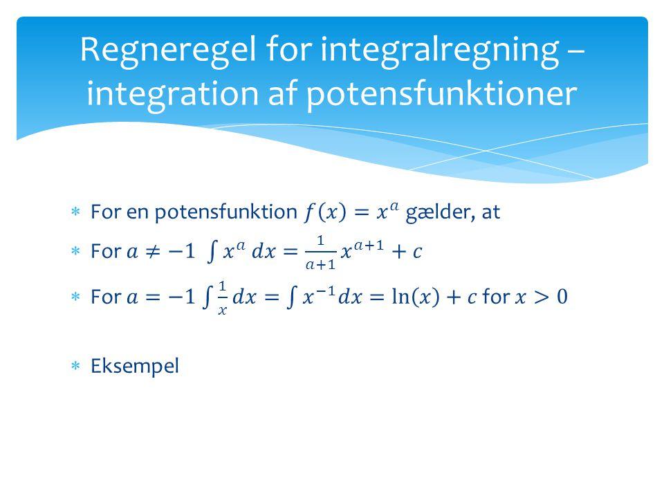 Regneregel for integralregning – integration af potensfunktioner