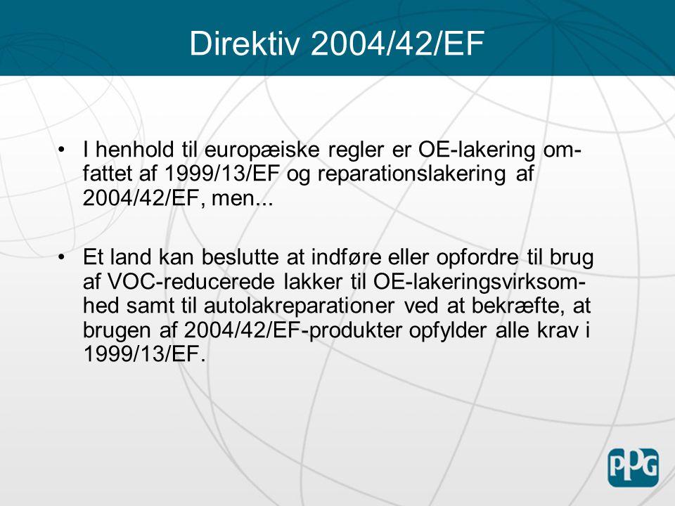 Direktiv 2004/42/EF I henhold til europæiske regler er OE-lakering om- fattet af 1999/13/EF og reparationslakering af 2004/42/EF, men...