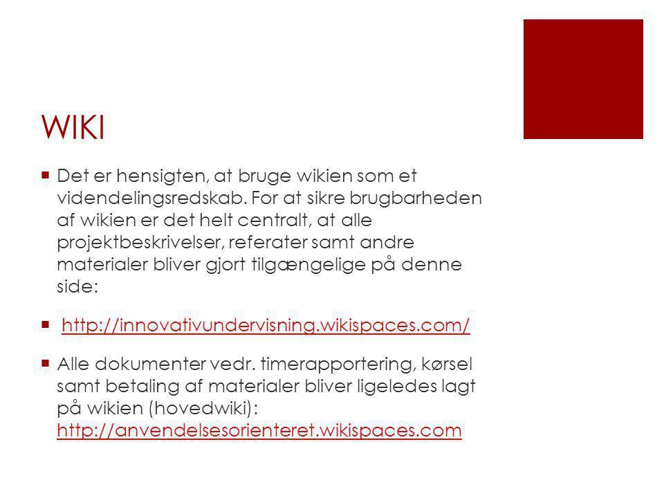 WIKI  Det er hensigten, at bruge wikien som et videndelingsredskab.