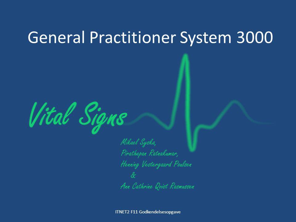 General Practitioner System 3000 ITNET2 F11 Godkendelsesopgave